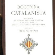 Libri antichi: DOCTRINA CATALANISTA, LA CATALANA 1894. FASCÍMIL 1987. COM NOU. Lote 224029576