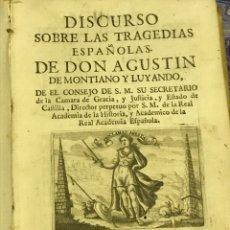 Libros antiguos: DISCURSO SOBRE LAS TRAGEDIAS ESPAÑOLAS DE DON AGUSTÍN MONTIANO Y LUYANDO. Lote 224314240