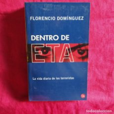 Livros antigos: DENTRO DE ETA. LA VIDA DIARIA DE LOS TERRORISTAS - DOMÍNGUEZ, FLORENCIO. Lote 254100775