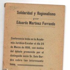 Libri antichi: SOLIDARIDAD Y REGIONALISMO POR EDUARDO MARTINEZ FERRANDO. 1908. VALENCIA. Lote 225260035