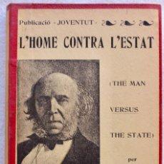 Libros antiguos: HERBERT SPENCER : L'HOME CONTRA L'ESTAT (1905) EN CATALÁN. Lote 225288580