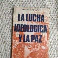 Livros antigos: LA LUCHA IDEOLOGICA Y LA PAZ / LEONID ZAMIATIN. Lote 225596465