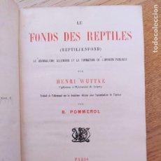 Libros antiguos: LE FONDS DES REPTILES (REPTILIENFOND). WUTTKE HENRI. PUBLICADO POR MAURICE DREYFOUS. (1877). Lote 241837505