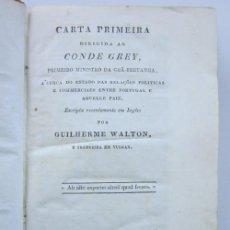 Libros antiguos: GUILHERME WALTON. CARTA PRIMEIRA DIRIGIDA AO CONDE GREY, PRIMEIRO MINISTRO DA GRÃ-BRETANHA. 2 TOMOS. Lote 226878274