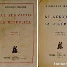 Libros antiguos: LERROUX, ALEJANDRO. AL SERVICIO DE LA REPÚBLICA. 1930.. Lote 227035860