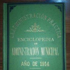 Libros antiguos: LA ADMINISTRACIÓN PRÁCTICA, ADMINISTRACIÓN MUNICIPAL DE BARCELONA AÑO 1914. Lote 227080595