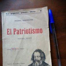 Libros antiguos: LOS PEQUEÑOS GRANDES LIBROS - EL PATRIOTISMO - MIGUEL BAKOUNINE. Lote 227679995