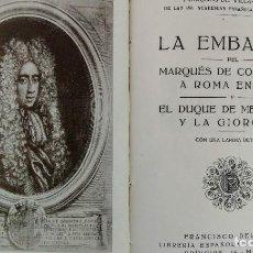 Libros antiguos: LA EMBAJADA DEL MARQUÉS DE COGOLLUDO. OCIOS DIPLOMÁTICOS. MARQUÉS DE VILLA-URRUTIA. VOLUMEN DOBLE.. Lote 227713990
