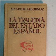 Libros antiguos: ALVARO DE ALBORNOZ: LA TRAGEDIA DEL ESTADO ESPAÑOL (1925). Lote 227987905