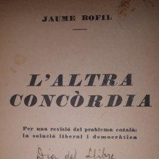 Libros antiguos: L'ALTRA CONCÒRDIA JAUME BOFIL. Lote 228324870