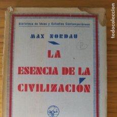 """Libros antiguos: LA ESENCIA DE LA CIVILIZACIÓN. MAX NORDAU NORDAU, MAX: """"LA ESENCIA DE LA CIVILIZACIÓN"""" MADRID, 1930. Lote 229149210"""