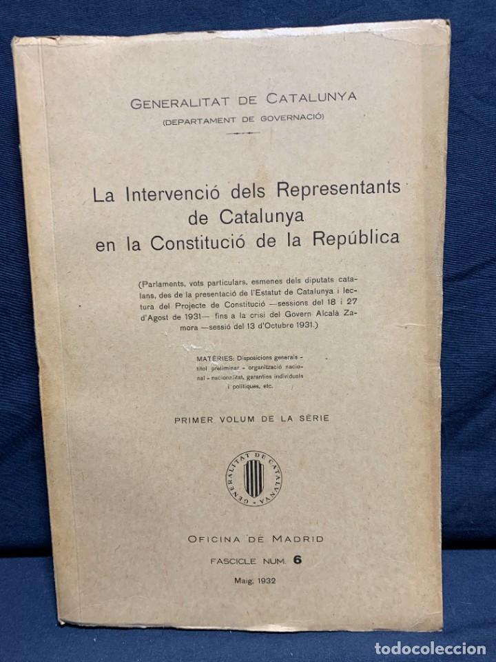 LA INTERVENCIO DELS REPRESENTANTS DE CATALUNYA EN LA CONSTITUCIO DE LA REPUBLICA GENERALITAT 1932 (Libros Antiguos, Raros y Curiosos - Pensamiento - Política)