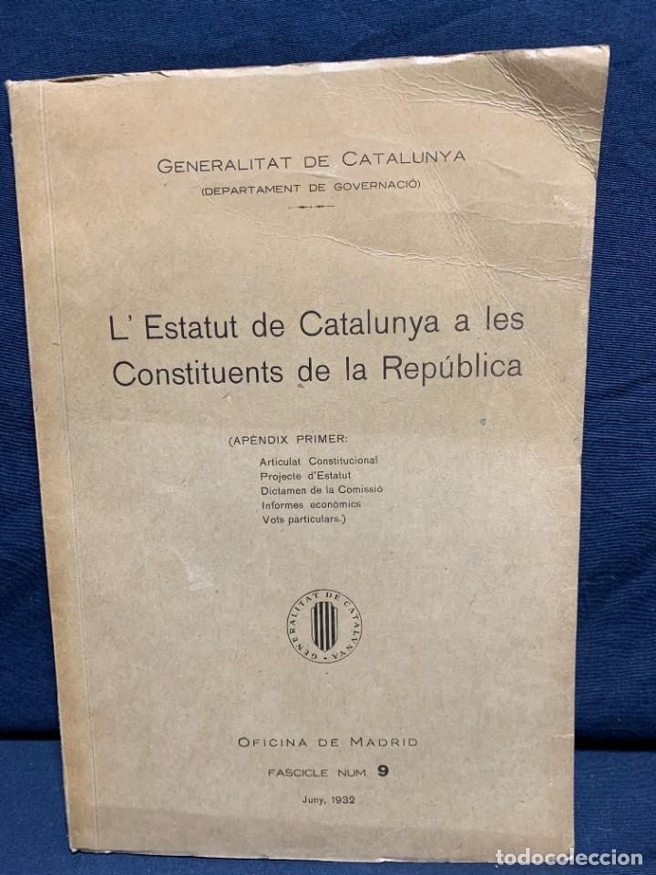 ESTATUT DE CATALUNYA A LES CONTITUENTS DE REPUBLICA FASCICLE NUM 9 1932 GENERALITAT CATALUNYA 32X22 (Libros Antiguos, Raros y Curiosos - Pensamiento - Política)