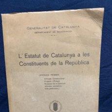 Libros antiguos: ESTATUT DE CATALUNYA A LES CONTITUENTS DE REPUBLICA FASCICLE NUM 9 1932 GENERALITAT CATALUNYA 32X22. Lote 229430550