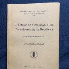 Libros antiguos: ESTATUT CATALUNYA A LES CONSTITUENTS DE REPUBLICA FASCICLE N XI 1932. Lote 229479205
