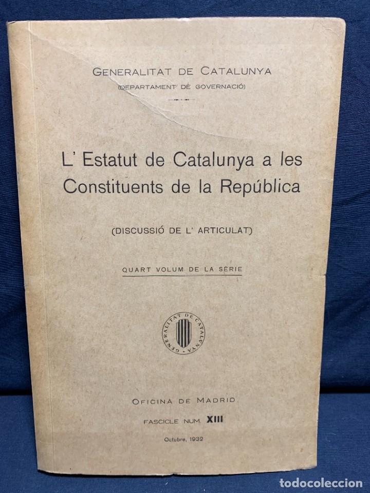 ESTATUT CATALUNYA CONSTITUENTS REPUBLICA DISCUSSIO DEL ARTICULAT FASCICLE N XIII 1932 (Libros Antiguos, Raros y Curiosos - Pensamiento - Política)
