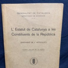 Libros antiguos: ESTATUT CATALUNYA CONSTITUENTS REPUBLICA DISCUSSIO DEL ARTICULAT FASCICLE N XIII 1932. Lote 229479625