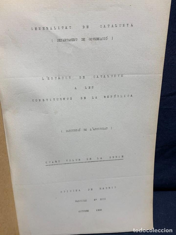 Libros antiguos: ESTATUT CATALUNYA CONSTITUENTS REPUBLICA DISCUSSIO DEL ARTICULAT FASCICLE N XIII 1932 - Foto 2 - 229479625