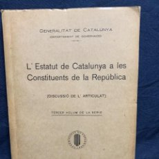 Libros antiguos: ESTATUT CATALUNYA CONSTITUENTS REPUBLICA DISCUSSIO DEL ARTICULAT FASCICLE N XII 1932. Lote 229479875