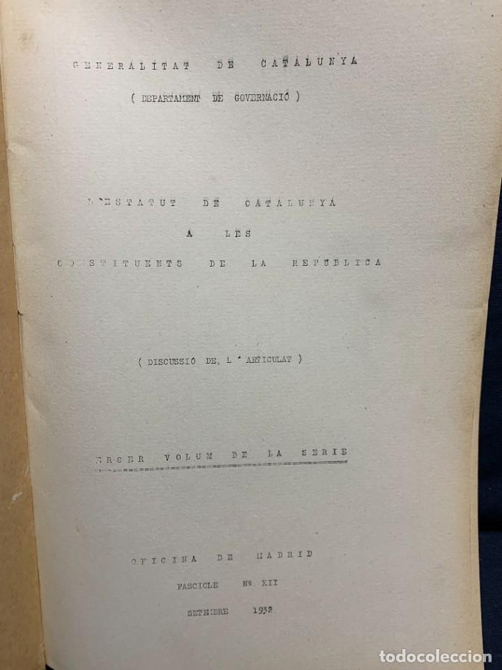 Libros antiguos: ESTATUT CATALUNYA CONSTITUENTS REPUBLICA DISCUSSIO DEL ARTICULAT FASCICLE N XII 1932 - Foto 4 - 229479875