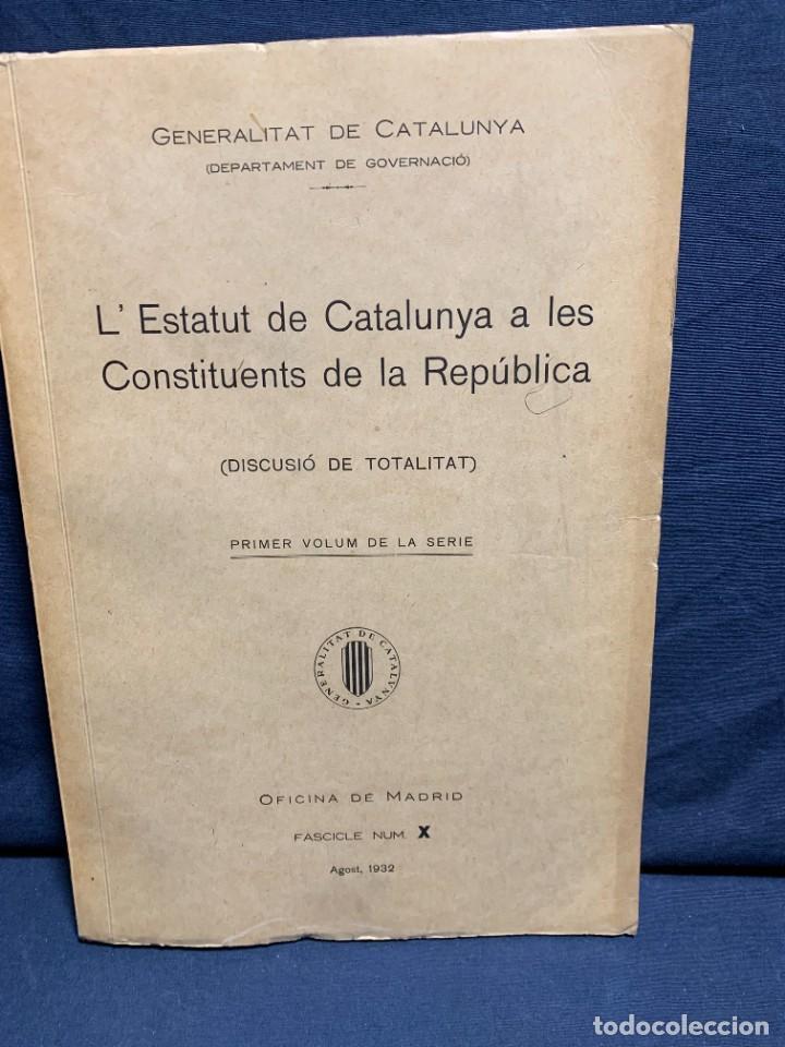 ESTATUT CATALUNYA CONSTITUENTS REPUBLICA DISCUSSIO DEL ARTICULAT FASCICLE N X 1932 (Libros Antiguos, Raros y Curiosos - Pensamiento - Política)