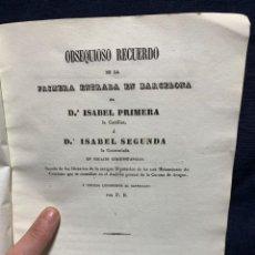 Livros antigos: OBSEQUIOSO RECUERDO ENTRADA BARCELONA ISABEL I A ISABEL SEGUNDA 1844 21X14,5CMS. Lote 229570620