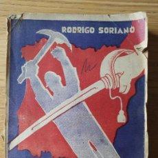 Libri antichi: ESPAÑA BAJO EL SABLE SORIANO, RODRIGO PUBLICADO POR EDIT. PAX (1936). Lote 230671370