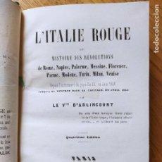 Libros antiguos: L'ITALIE ROUGE. OU HISTOIRE DES REVOLUTIONS. ARLINCOURT CHARLES, ALLOURAD ET KAEPPELIN, PARIS (1850). Lote 232267525