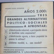 Libros antiguos: AÑOS 2000: TRES GRANDES ALTERNATIVAS POLITICO SOCIALES. SOCIEDAD HUMANISTA UNIVERSALISTA(LIBERTARIO). Lote 232792595