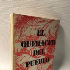 Libros antiguos: EL QUEHAER DEL PUEBLO ··· 1976 ·· ED. GOES. Lote 232929850
