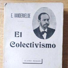 Libri antichi: SOCIALISMO, EL COLECTIVISMO, E. VANDERVELDE, ED. SEMPERE, VALENCIA, 1910. Lote 233693270