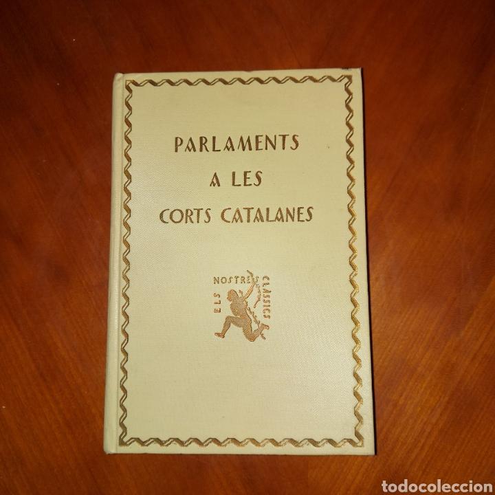 Libros antiguos: Parlaments a les Corts Catalanes 1928 Els Nostres Classics - Foto 2 - 234340530