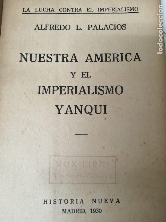 Libros antiguos: NUESTRA AMERICA Y EL IMPERIALISMO YANQUI ALFREDO PALACIOS - Foto 2 - 234400120