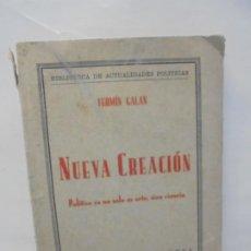 Libros antiguos: NUEVA CREACION. FERMIN GALAN. EDITORIAL CERVANTES. BIBLIOTECA DE ACTUALIDADES POLITICAS. 1930. Lote 235521040