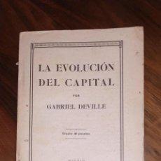 Libros antiguos: LA EVOLUCIÓN DEL CAPITAL, POR GABRIEL DEVILLE. MADRID, GRAFICA SOCIALITA. 1929.. Lote 235622025