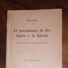 Libros antiguos: OTTO BAUER, EL SOCIALISMO, LA RELIGIÓN Y LA IGLESIA. GRAFICA SOCIALISTA. MADRID.. Lote 235624700