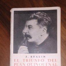 Livros antigos: RARO. J. STALIN. EL TRIUNFO DEL PLAN QUINQUENAL. AÑOS 30.. Lote 237050830