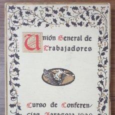 Libros antiguos: UNION GENERAL DE TRABAJADORES CURSO CONFERENCIAS ZARAGOZA 1929 BERDEJO CASAÑAL ZW. Lote 237744055