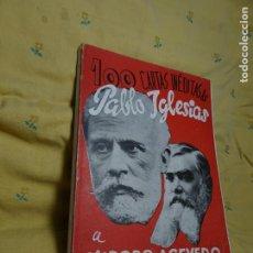 Libros antiguos: RARÍSIMO.100 CARTAS INEDITAS DE PABLO IGLESIAS A ISIDORO ACEBEDO.PSOE, ASTURIAS,VIZCAYA. Lote 240285350