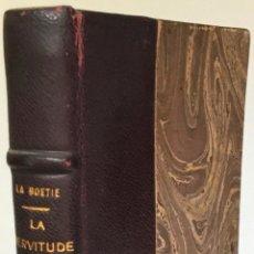 Libros antiguos: LA SERVITUDE VOLONTAIRE OU LE CONTR'UN. - LA BOËTIE [ÉTIENNE DE LA BOÉTIE].. Lote 240398145