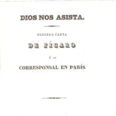 Livros antigos: DIOS NOS ASISTA TERCERA CARTA DE FÍGARO (MARIANO JOSÉ DE LARRA) A SU CORRESPONSAL EN PARÍS. Lote 240608045