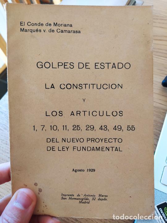 GOLPES DE ESTADO, LA CONSTITUCIÓN, Y LOA ARTICULOS. CONDES DE MORIANA Y CAMARASA, 1929 RARO (Libros Antiguos, Raros y Curiosos - Pensamiento - Política)