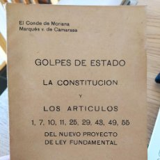 Libri antichi: GOLPES DE ESTADO, LA CONSTITUCIÓN, Y LOA ARTICULOS. CONDES DE MORIANA Y CAMARASA, 1929 RARO. Lote 240620955
