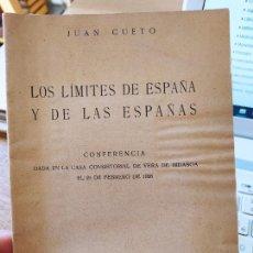 Livros antigos: LOS LIMITES DE ESPAÑA Y DE LAS ESPAÑAS, JUAN CUETO, CONFERENCIA, MADRID, IMP. CLASICA, 1928 RARO. Lote 240621405