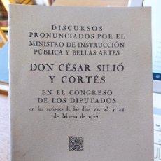 Libros antiguos: DISCURSOS DE DON CESAR SILIO EN EL CONGRESO, 1922. MADRID, EXCELENTE ESTADO, RARO. Lote 240629800