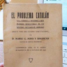 Libros antiguos: EL PROBLEMA CATALAN, MARIO PONS, 1923 INTONSO.. Lote 240631040
