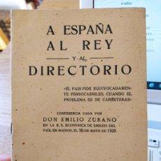 Libri antichi: A ESPAÑA, AL REY Y AL DIRECTORIO, DON EMILIO ZURANO, ED. PUEYO, 1925 RARO. Lote 240631595
