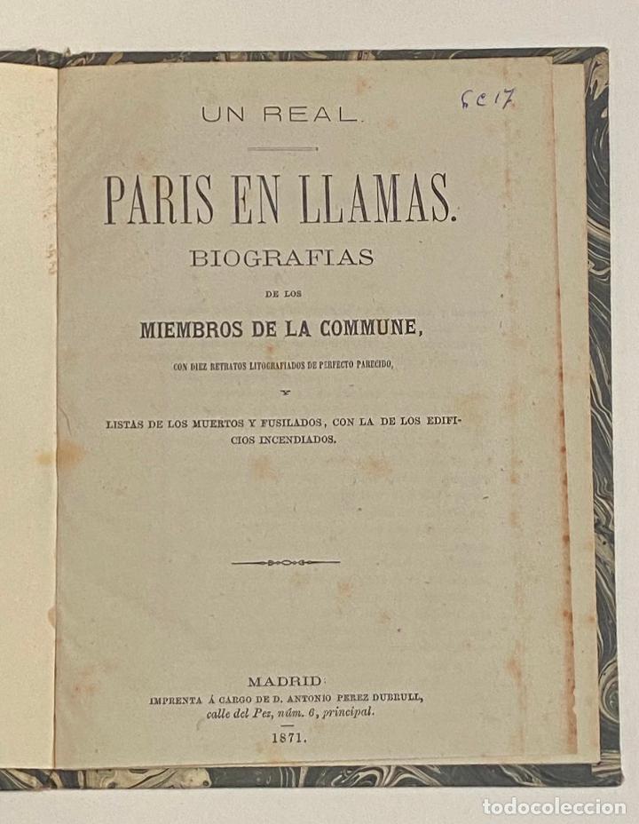 PARIS EN LLAMAS. BIOGRAFIAS DE LOS MIEMBROS DE LA COMMUNE. 1871. SOCIALISMO - ANARQUISMO (Libros Antiguos, Raros y Curiosos - Pensamiento - Política)