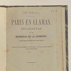 Libros antiguos: PARIS EN LLAMAS. BIOGRAFIAS DE LOS MIEMBROS DE LA COMMUNE. 1871. SOCIALISMO - ANARQUISMO. Lote 240866245