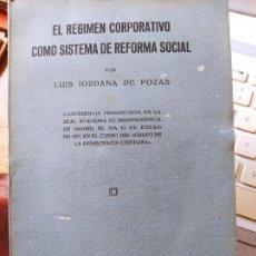 Libros antiguos: EL REGIMEN CORPORATIVO COMO SISTEMA DE REFORMA SOCIAL. LUIS JORDANA DE POZAS, BARCELONA, 1930. Lote 240875565